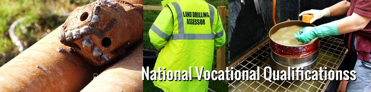 NVQs - National Vocation Qualifications in Land Drilling and Laboratoryand Associated Technical Activities